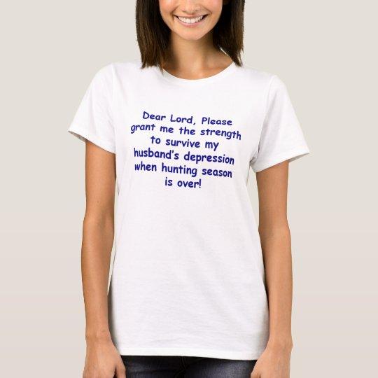Dear Lord husband hunting T-Shirt