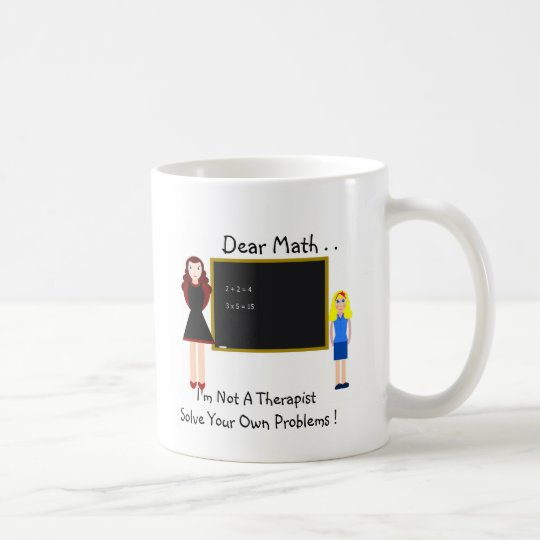 Dear Math . . Coffee Mug