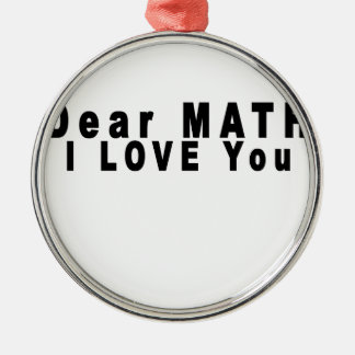 Dear Math i love you endlessly T-Shirts.png Silver-Colored Round Decoration