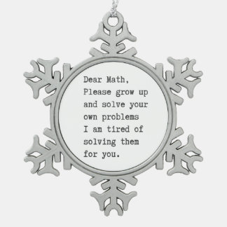 Dear math solve your own problems ornament