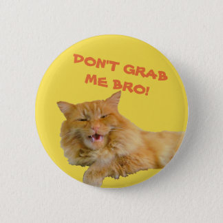 Dear Mr. Trump Don't Grab Me Bro! 6 Cm Round Badge