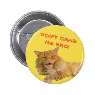 Dear Mr. Trump Don't Grab Me Bro! 6 Cm Round Badge