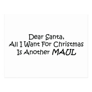 Dear Santa All I Want For Christmas Is Another Mau Postcard