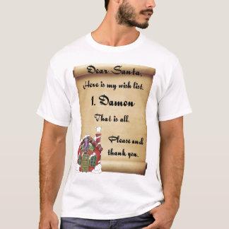 Dear Santa Christmas Wish List Damon T-Shirt
