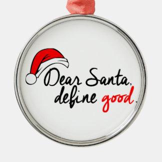 DEAR SANTA, DEFINE GOOD. NAUGHTY LIST. CHRISTMAS ORNAMENT