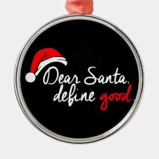 DEAR SANTA, DEFINE GOOD. NAUGHTY LIST. Silver-Colored ROUND DECORATION