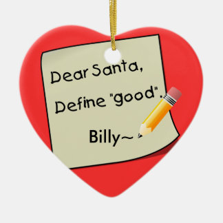 Dear Santa Define Good Pencil Tan2, Billy~ Christmas Ornament