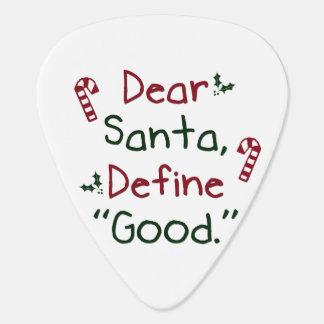 Dear Santa Define Good Plectrum