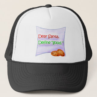 "Dear Santa, Define ""Good"" Trucker Hat"