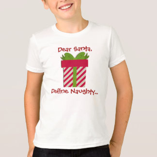 Dear Santa Define Naughty Kids Tee or Hoodie