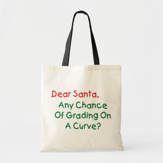 Dear Santa Grade On A Curve? Xmas Letter To Santa