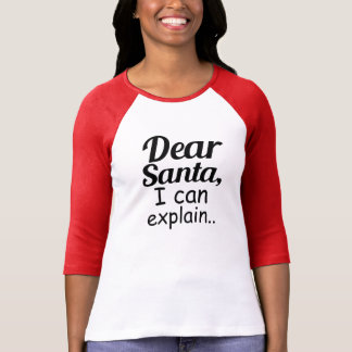 Dear Santa I Can Explain funny Christmas Holiday T-Shirt