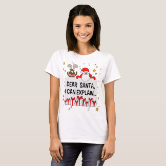 Dear Santa I can Explain - Funny Christmas T-Shirt