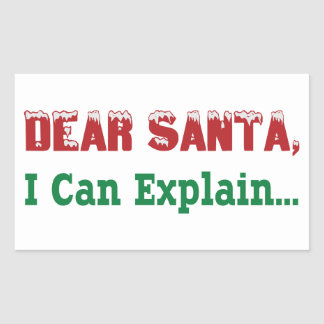Dear Santa, I Can Explain... Rectangular Sticker