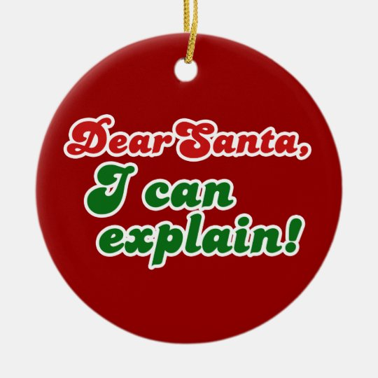 Dear Santa, I can explain! Round Ceramic Decoration