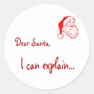 Dear Santa... I can explain! Round Sticker