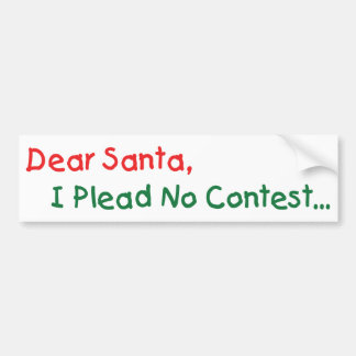 Dear Santa, I Plead No Contest - Funny Letter Bumper Sticker