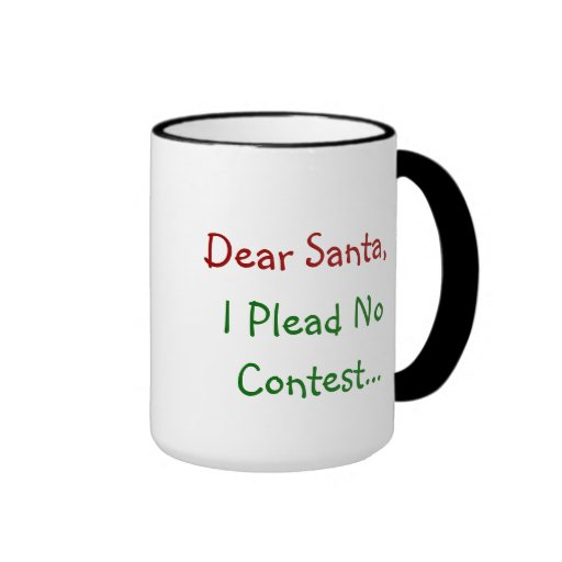 Dear Santa, I Plead No Contest Ringer Coffee Mug
