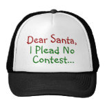 Dear Santa, I Plead No Contest Trucker Hats
