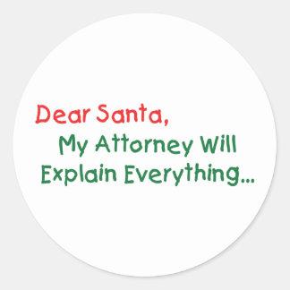 Dear Santa My Attorney Will Explain Round Sticker