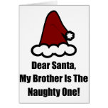 Dear Santa, My Brother Is The Naughty One Card