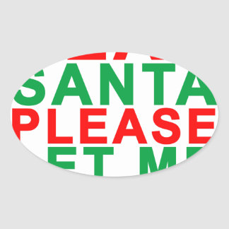 Dear Santa pleas let me explain T-Shirts.png Oval Sticker