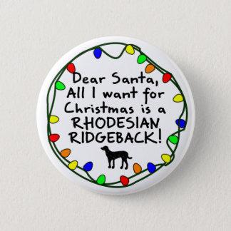 Dear Santa Rhodesian Ridgeback 6 Cm Round Badge