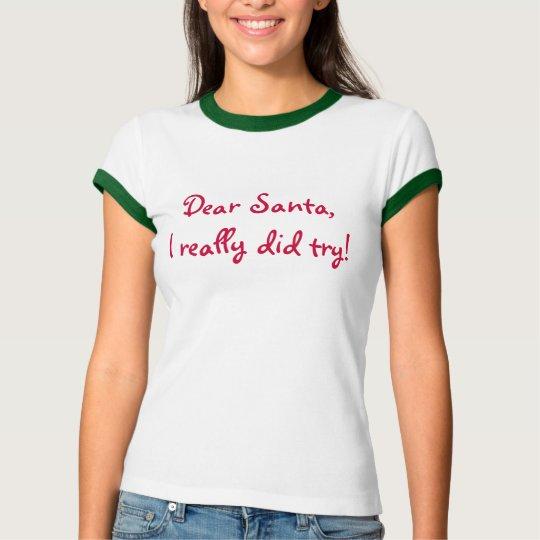 Dear Santa... T-Shirt