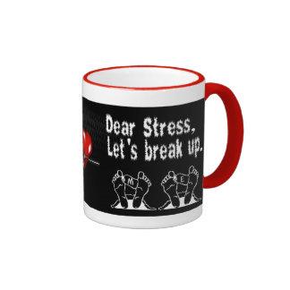 Dear Stress, Let's Break Up Coffee Mugs