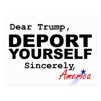 Dear Trump, DEPORT YOURSELF Postcard | Resistance