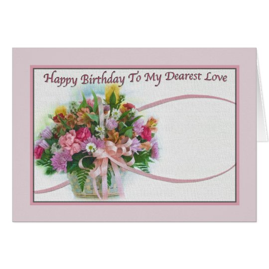 Dearest Love's Birthday Card with Floral Bouquet