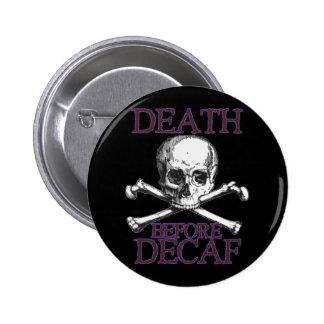 Death Before Decaf 6 Cm Round Badge