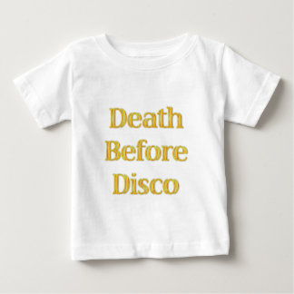 Death-Before-Disco Infant T-Shirt