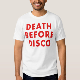 Death Before Disco T-shirts