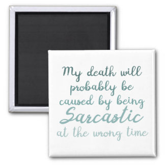 Death by sarcasm square magnet