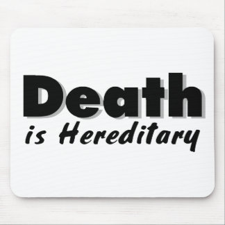 Death is Hereditary Mousepads