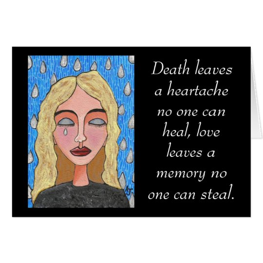 Death leaves a heartache... - sympathy card