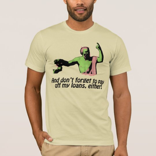 Death Of Socrates - Pay Off My Loans! T-Shirt 1