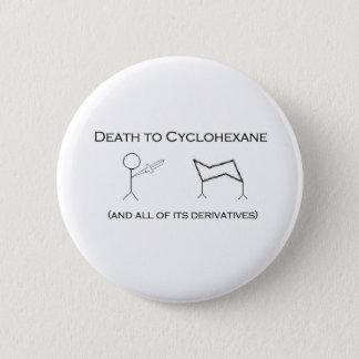 Death to Cyclohexane 6 Cm Round Badge