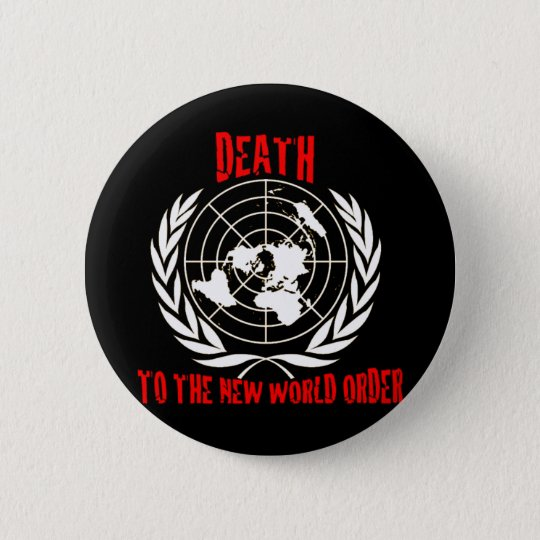 DEATH TO THE NEW WORLD ORDER 6 CM ROUND BADGE