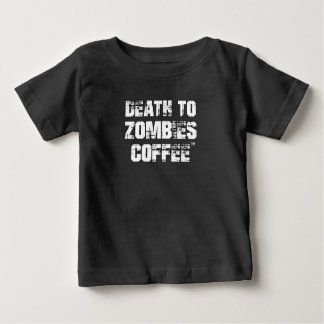 Death to Zombies Coffee (Baby) T-Shirt