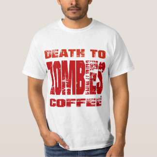 Death to Zombies Coffee T-Shirt