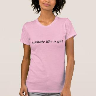 debate like a girl T-Shirt