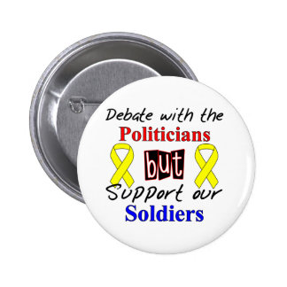Debate with the politicians but support our Soldie 6 Cm Round Badge