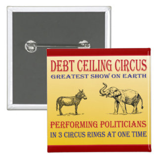 debt ceiling circus 15 cm square badge