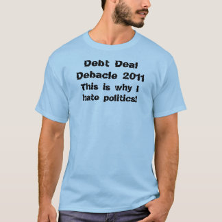 Debt Deal Debacle 2011 T-Shirt