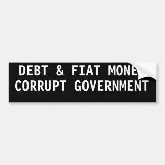DEBT & FIAT MONEY CORRUPT GOVERNMENT BUMPER STICKER