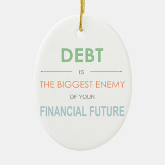 DEBT is the biggest enemy Dave Ramsey quote Christmas Ornament