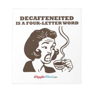 Decaf Is A 4-Letter Word Notepads