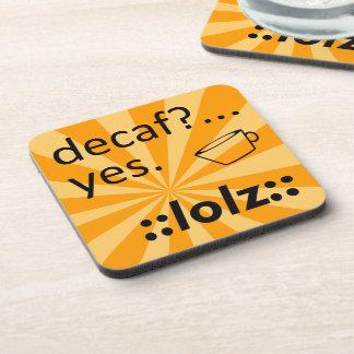 Decaf LOLZ Drink Coaster